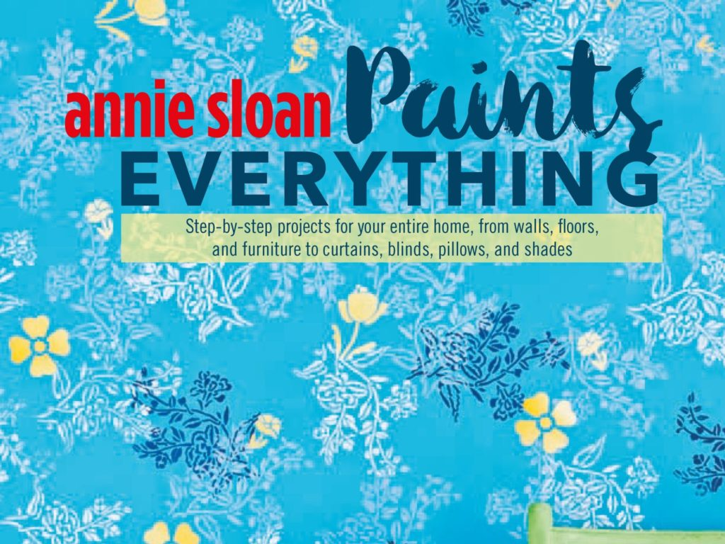 ANNIE SLOAN PAINTS EVERYTHIG